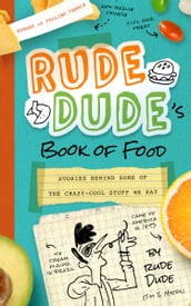Rude Dude s Book of Food
