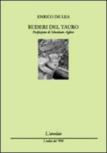 Ruderi del Tauro - Enrico De Lea   Kritjur.org