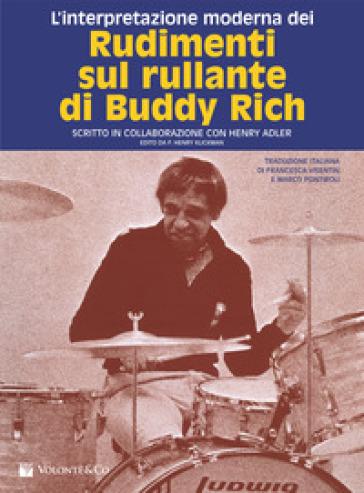 Rudimenti sul rullante. L'interpretazione moderna - Buddy Rich | Rochesterscifianimecon.com