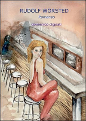 Rudolf worsted - Domenico Dignati | Kritjur.org