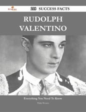 Rudolph Valentino 218 Success Facts - Everything you need to know about Rudolph Valentino
