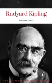 Rudyard Kipling, : The Complete Novels and Stories (ReadOn Classics)
