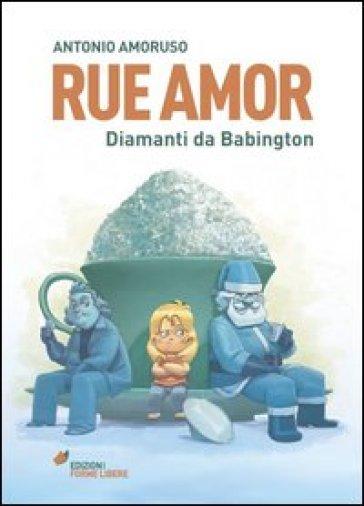 Rue Amor. Diamanti da Babington - Antonio Amoruso   Rochesterscifianimecon.com