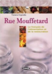 Rue Mouffetard. Lexique multilingue. Con CD Audio. Per le Scuole superiori