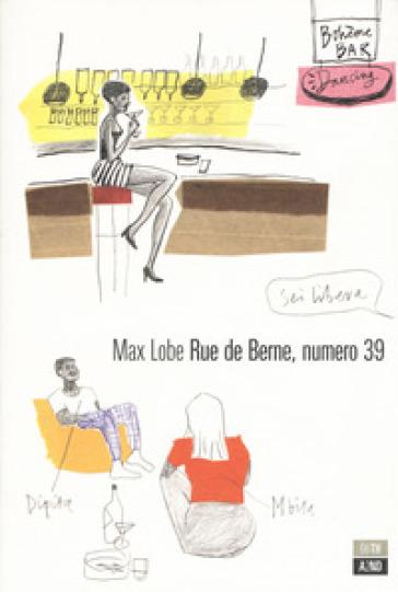 Rue de Berne, numero 39 - Max LOBE | Rochesterscifianimecon.com