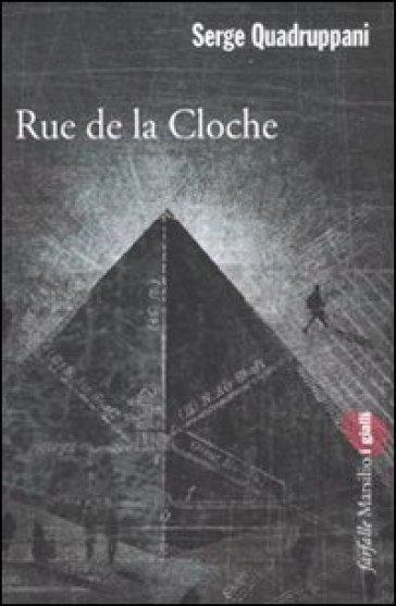 Rue de la Cloche - Serge Quadruppani | Ericsfund.org