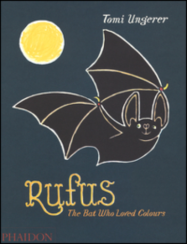 Rufus. The bat who loved the colours