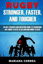 Rugby Stronger, Faster, and Tougher