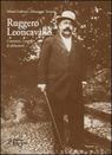 Ruggero Leoncavallo. I successi, i sogni, le delusioni. Con CD Audio - Mauro Lubrani | Rochesterscifianimecon.com