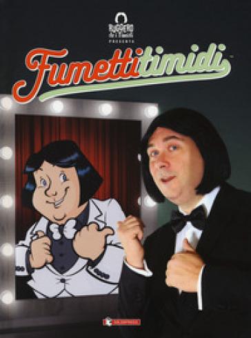 Ruggero de i Timidi presenta: Fumetti timidi