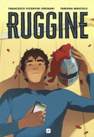 Ruggine - Francesco Vicentini Orgnani pdf epub