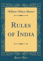 Rules of India (Classic Reprint)