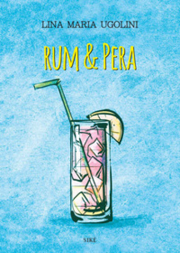 Rum & pera - LINA MARIA UGOLINI |