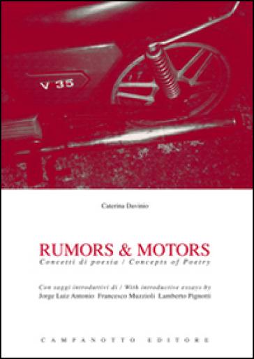Rumors & motors. Concetti di poesia-Concepts of poetry. Ediz. bilingue - Caterina Davinio  