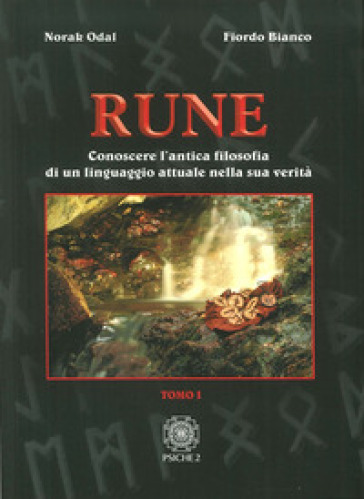 Rune. 1: Conoscere l'antica filosofia di un linguaggio attuale nella sua verità