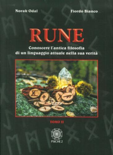 Rune. 2.Conoscere l'antica filosofia di un linguaggio attuale nella sua verità - Norak Odal | Thecosgala.com
