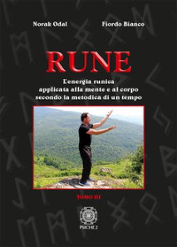 Rune. 3: L' energia runica applicata alla mente e al corpo secondo la metodica di un tempo - Norak Odal   Jonathanterrington.com