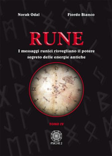 Rune. 4: I messaggi runici risvegliano il potere segreto delle energie antiche - Norak Odal | Thecosgala.com