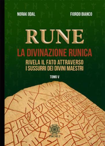 Rune. 5: Rivela il fato attraverso i sussurri dei divini maestri - Norak Odal |