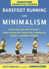 Runner s World Essential Guides: Barefoot Running and Minimalism