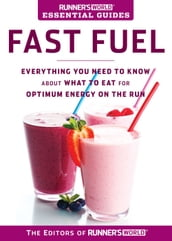 Runner s World Essential Guides: Fast Fuel