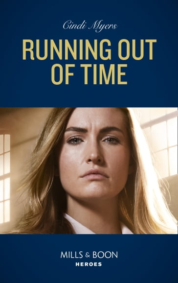 Running Out Of Time (Mills & Boon Heroes) (Tactical Crime Division, Book 4)