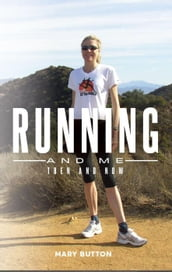 Running and Me: Then and Now