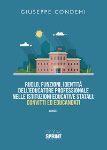 Ruolo, funzioni, identità dell'educatore professionale nelle istituzioni educative statali: convitti ed educandati - Giuseppe Condemi | Rochesterscifianimecon.com