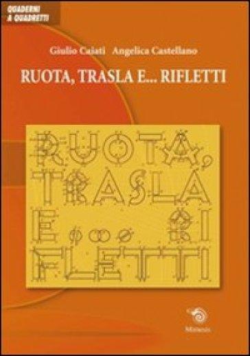 Ruota, trasla e... rifletti - Giulio Caiati | Jonathanterrington.com