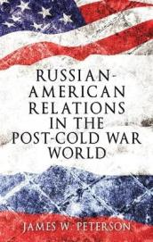 Russian-American Relations in the Post-Cold War World