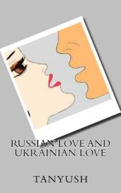 Russian Love and Ukrainian Love