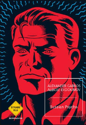 Russian psycho - Alexander Garros  