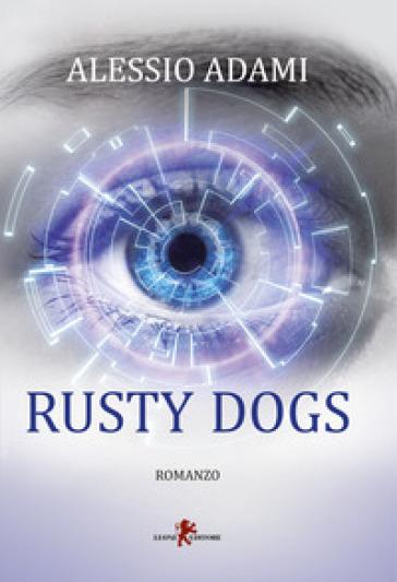 Rusty Dogs - Alessio Adami |