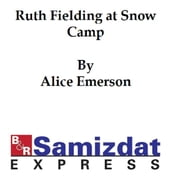 Ruth Fielding at Snow Camp or Lost in the Backwoods