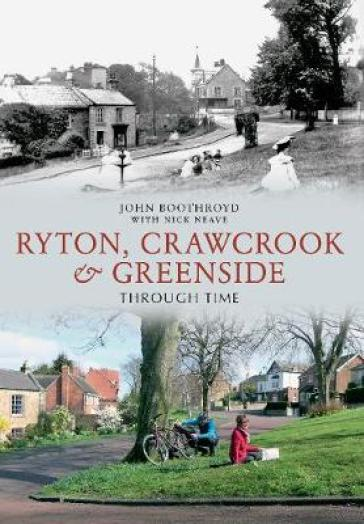 Ryton, Crawcrook & Greenside Through Time