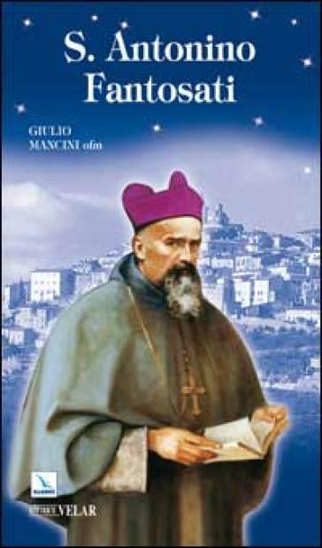 S. Antonino Fantosati - Giulio Mancini |