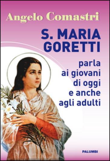 S. Maria Goretti parla ai giovani di oggi e anche agli adulti - Angelo Comastri | Kritjur.org