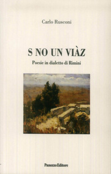 S no un viàz. Poesie in dialetto di Rimini - Carlo Rusconi pdf epub