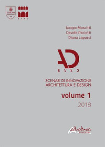 SAAD. Scenari di innovazione architettura e design. Volume 1/2018 (2018). 1. - Jacopo Mascitti | Rochesterscifianimecon.com