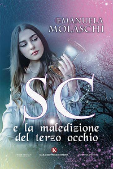 SC e la maledizione del terzo occhio - Emanuela Molaschi | Thecosgala.com