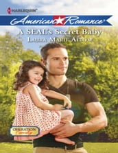 A SEAL s Secret Baby (Mills & Boon American Romance) (Operation: Family, Book 1)