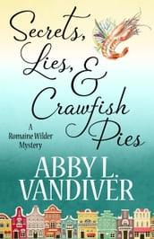 SECRETS, LIES, AND CRAWFISH PIES