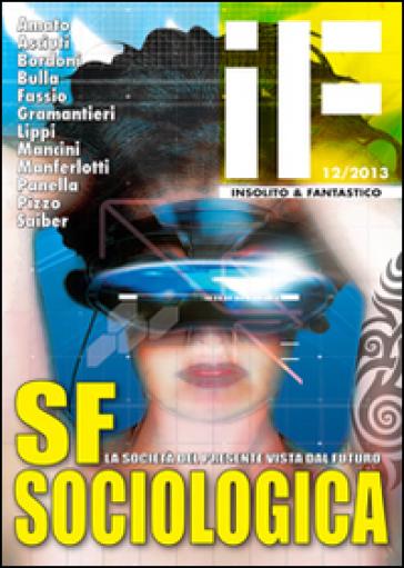 SF sociologia. La società del presente vista dal futuro - C. Bordoni  