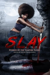 SLAY: Stories of the Vampire Noire