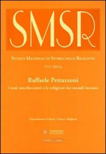 SMSR. Studi e materiali di storia delle religioni (2011). 77.Raffaele Pettazzoni e la storia delle religioni