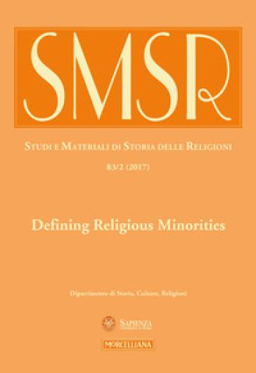 SMSR. Studi e materiali di storia delle religioni (2017). 2: Defining religious minorities
