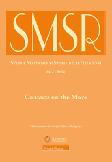SMSR. Studi e materiali di storia delle religioni (2018). 84/2: Contacts on the move. Toward a redefinition of christian-islamic interactions in the early modern mediterranean and beyond