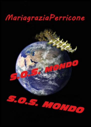 S.O.S. Mondo - Mariagrazia Perricone | Ericsfund.org