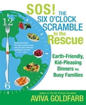 SOS! The Six O Clock Scramble to the Rescue