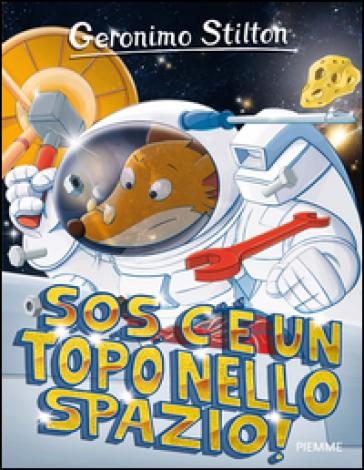 S.O.S. c'è un topo nello spazio! - Geronimo Stilton |